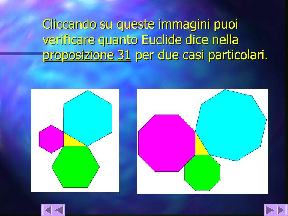 Cliccando su queste immagini puoi verificare quanto Euclide dice nella proposizione 31 per due casi particolari.