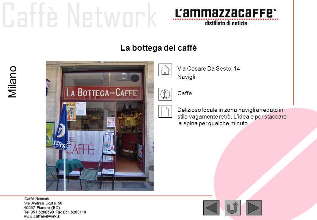 Milano La bottega del caffè Via Cesare Da Sesto, 14 Navigli Caffè