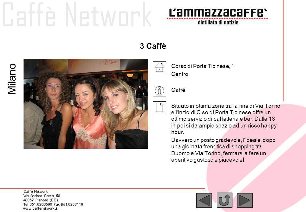 Milano 3 Caffè Corso di Porta Ticinese, 1 Centro Caffè