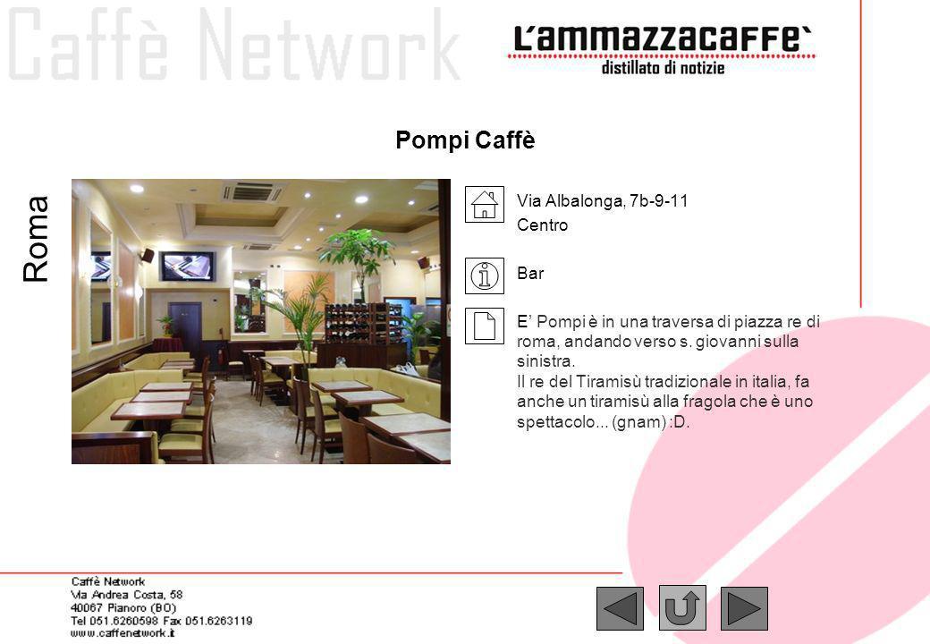Roma Pompi Caffè Via Albalonga, 7b-9-11 Centro Bar