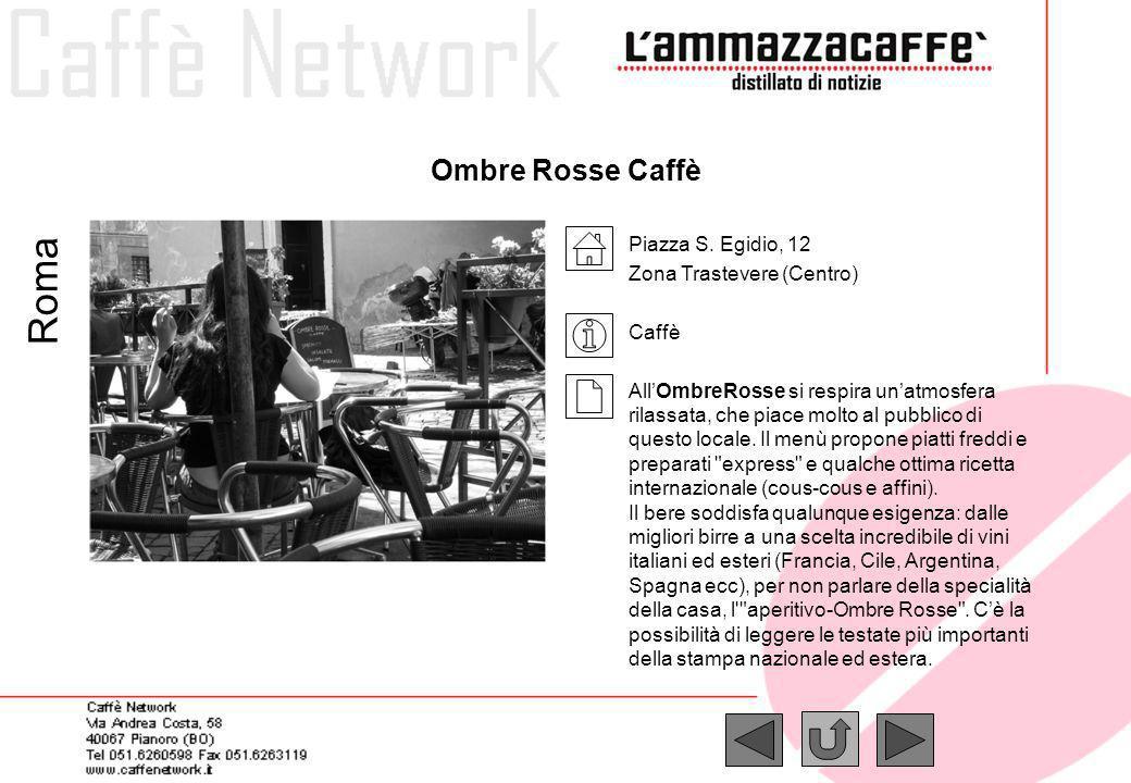 Roma Ombre Rosse Caffè Piazza S. Egidio, 12 Zona Trastevere (Centro)