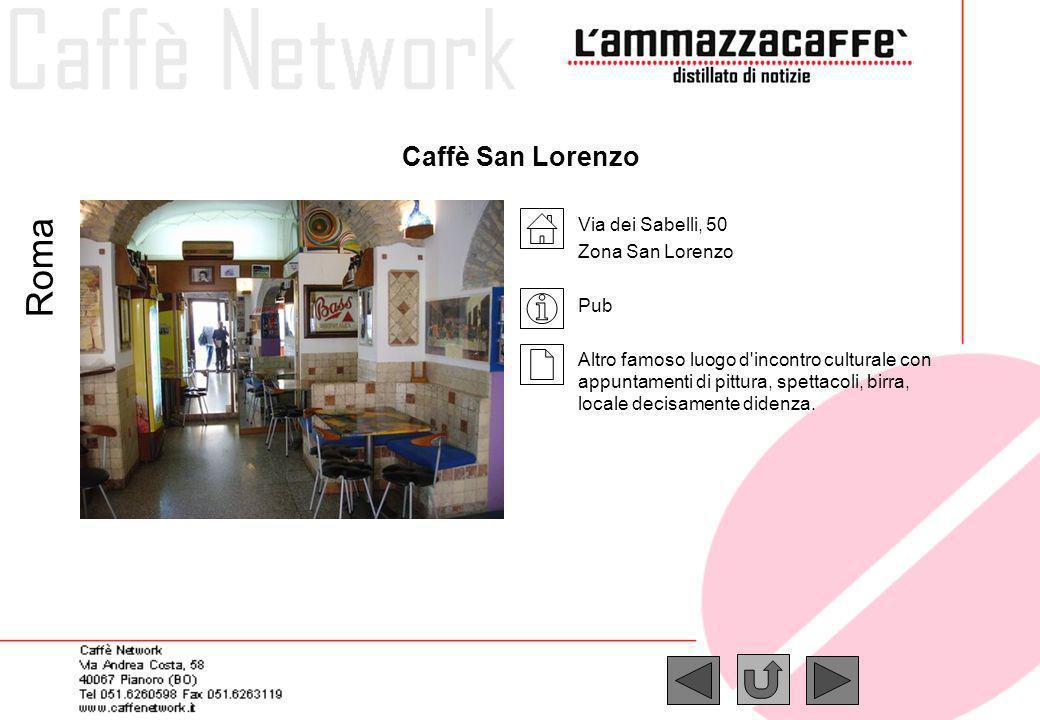 Roma Caffè San Lorenzo Via dei Sabelli, 50 Zona San Lorenzo Pub