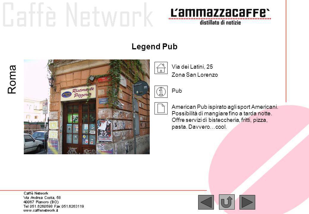 Roma Legend Pub Via dei Latini, 25 Zona San Lorenzo Pub