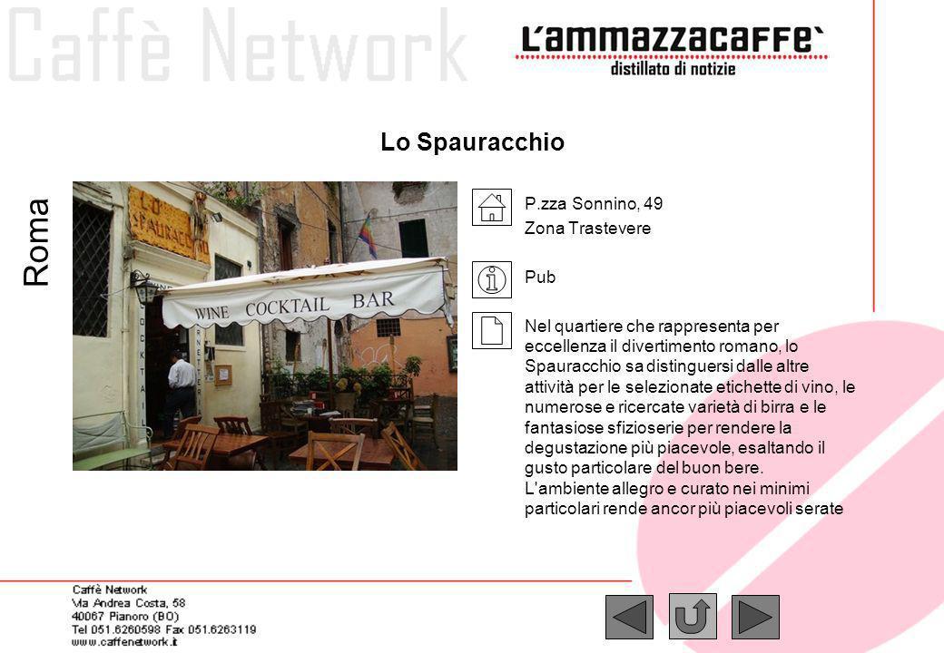 Roma Lo Spauracchio P.zza Sonnino, 49 Zona Trastevere Pub