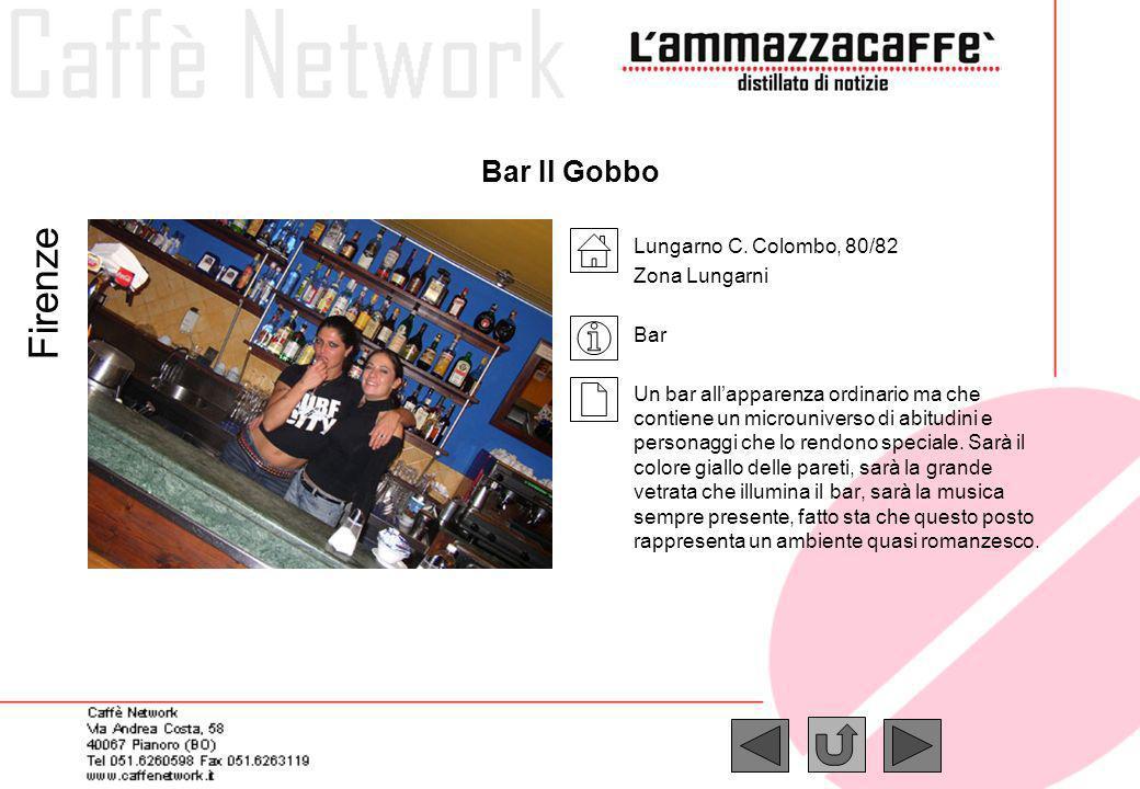 Firenze Bar Il Gobbo Lungarno C. Colombo, 80/82 Zona Lungarni Bar