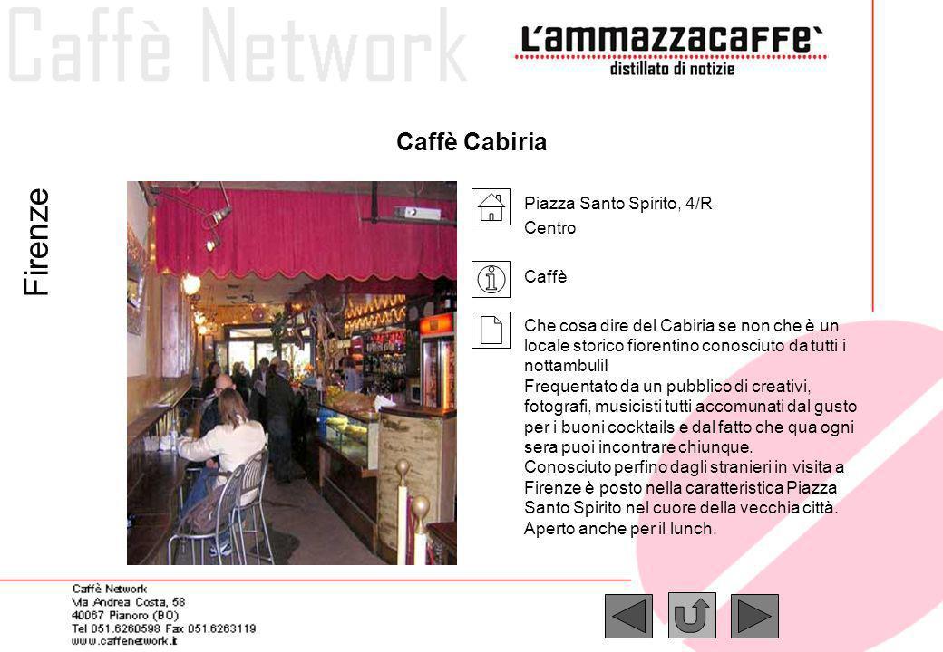 Firenze Caffè Cabiria Piazza Santo Spirito, 4/R Centro Caffè