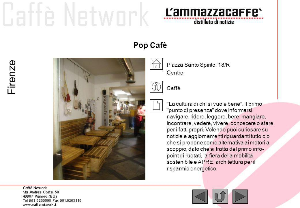 Firenze Pop Cafè Piazza Santo Spirito, 18/R Centro Caffè