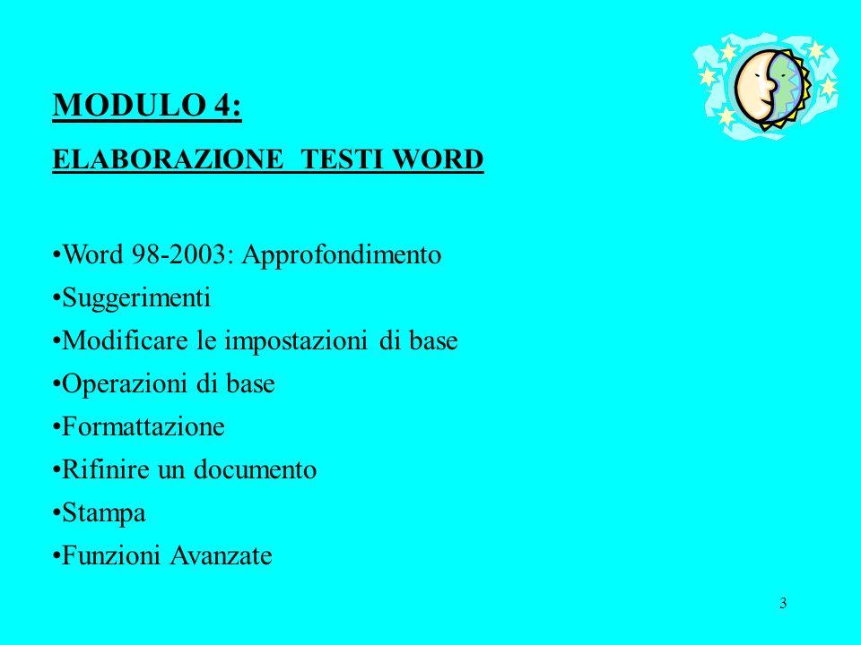 MODULO 4: ELABORAZIONE TESTI WORD Word 98-2003: Approfondimento