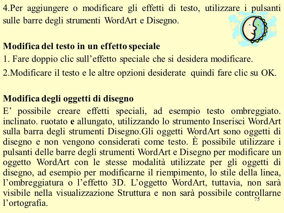4.Per aggiungere o modificare gli effetti di testo, utilizzare i pulsanti sulle barre degli strumenti WordArt e Disegno.