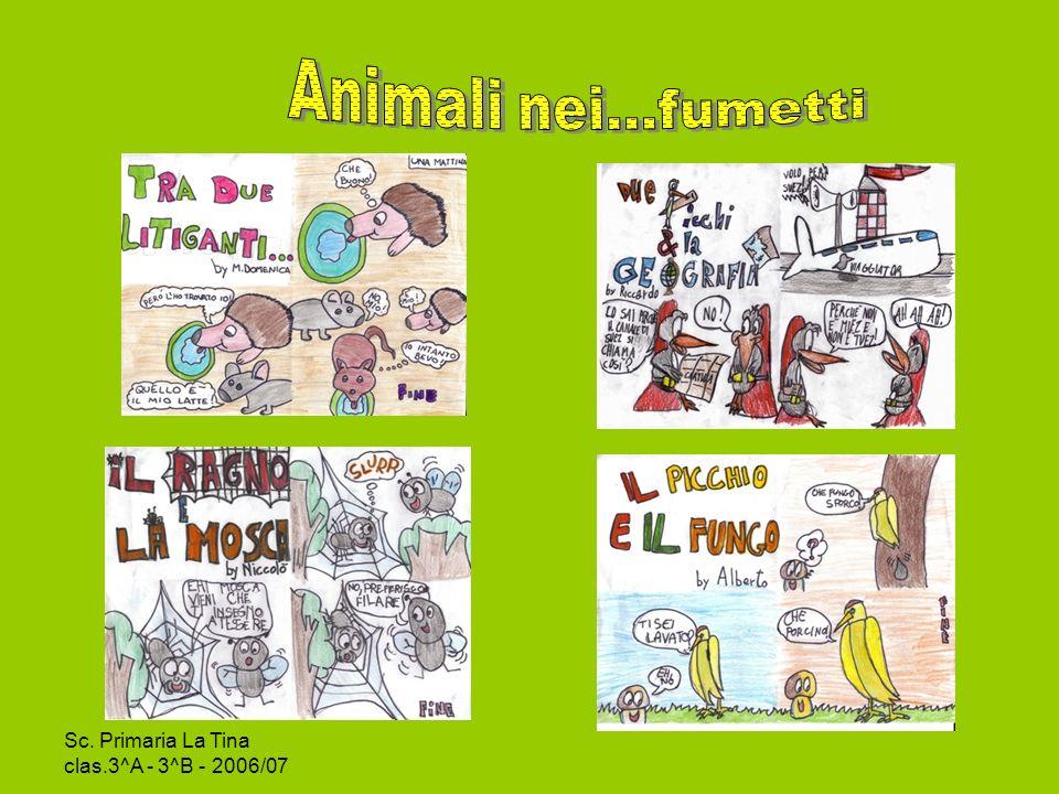 Animali nei...fumetti Sc. Primaria La Tina clas.3^A - 3^B - 2006/07