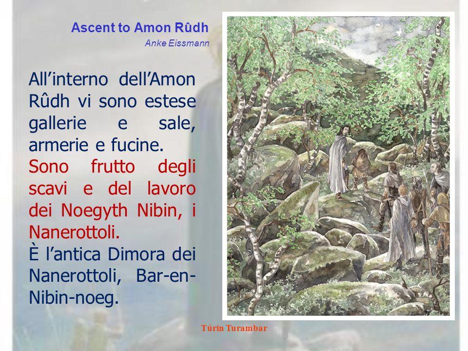 Sono frutto degli scavi e del lavoro dei Noegyth Nibin, i Nanerottoli.
