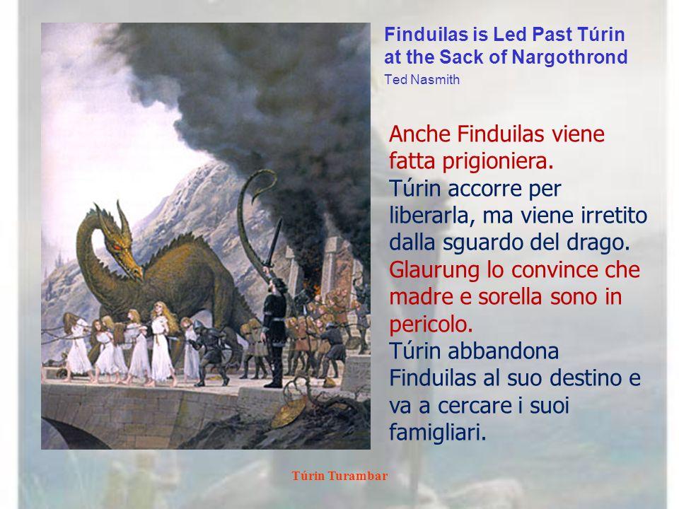 Anche Finduilas viene fatta prigioniera.