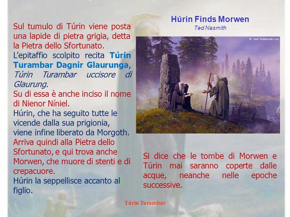 Su di essa è anche inciso il nome di Nienor Níniel.