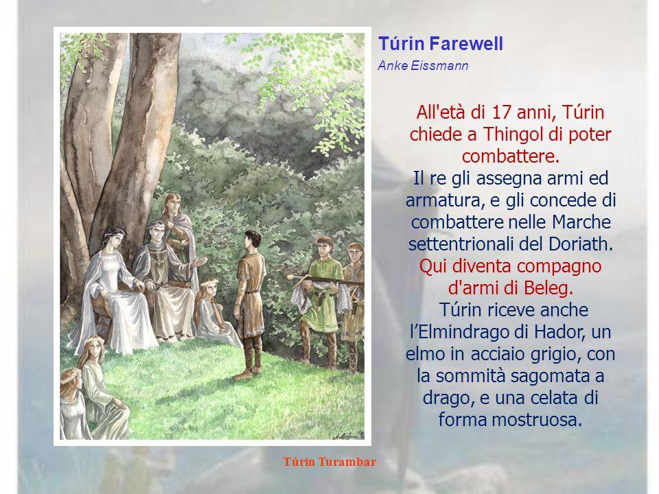 All età di 17 anni, Túrin chiede a Thingol di poter combattere.