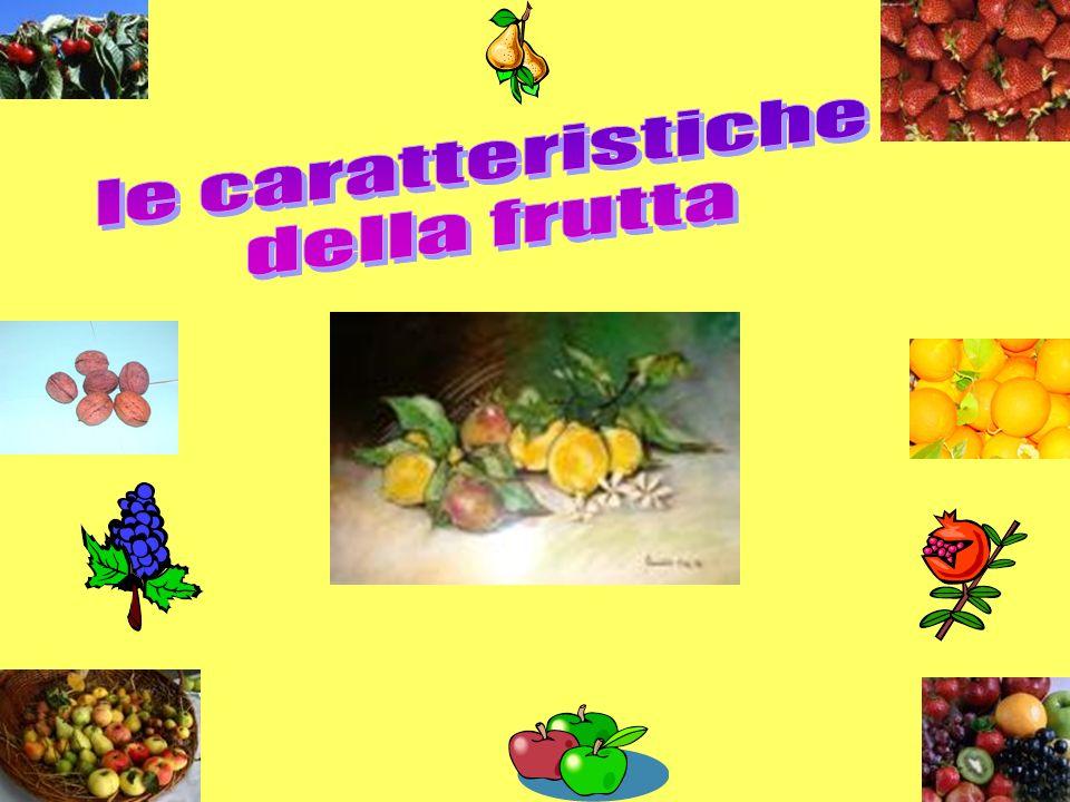le caratteristiche della frutta