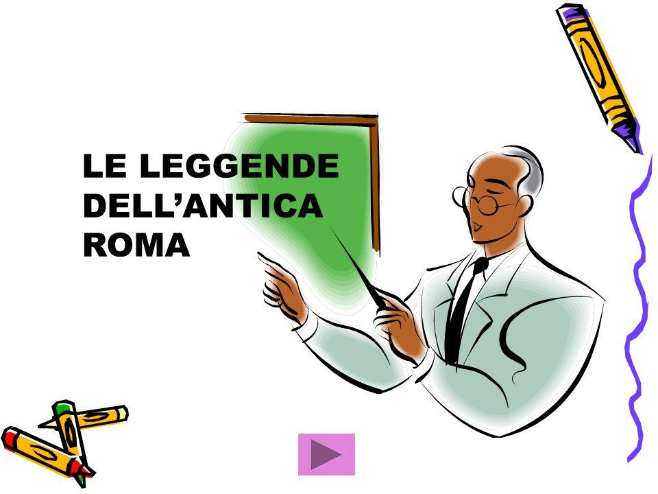 LE LEGGENDE DELL'ANTICA ROMA