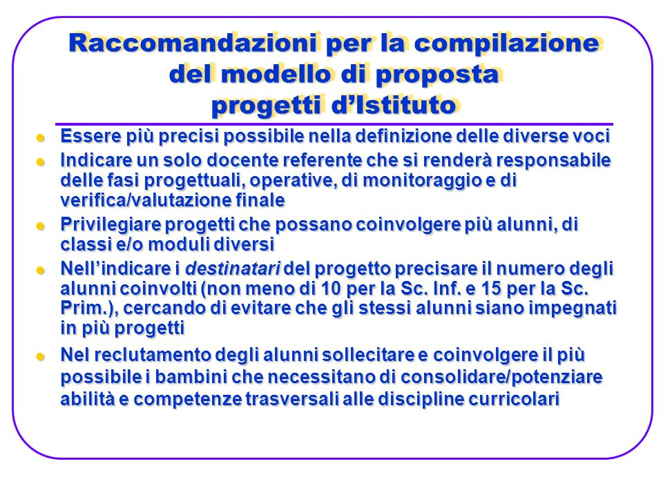 Raccomandazioni per la compilazione del modello di proposta progetti d'Istituto