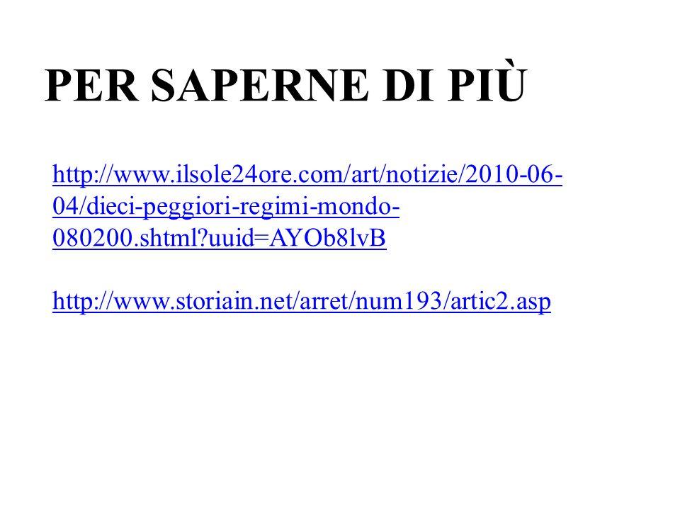 PER SAPERNE DI PIÙ http://www.ilsole24ore.com/art/notizie/2010-06-04/dieci-peggiori-regimi-mondo-080200.shtml uuid=AYOb8lvB.
