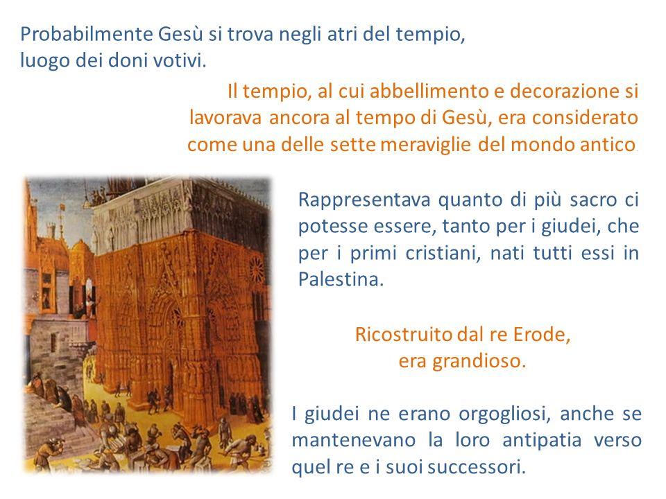 Ricostruito dal re Erode,