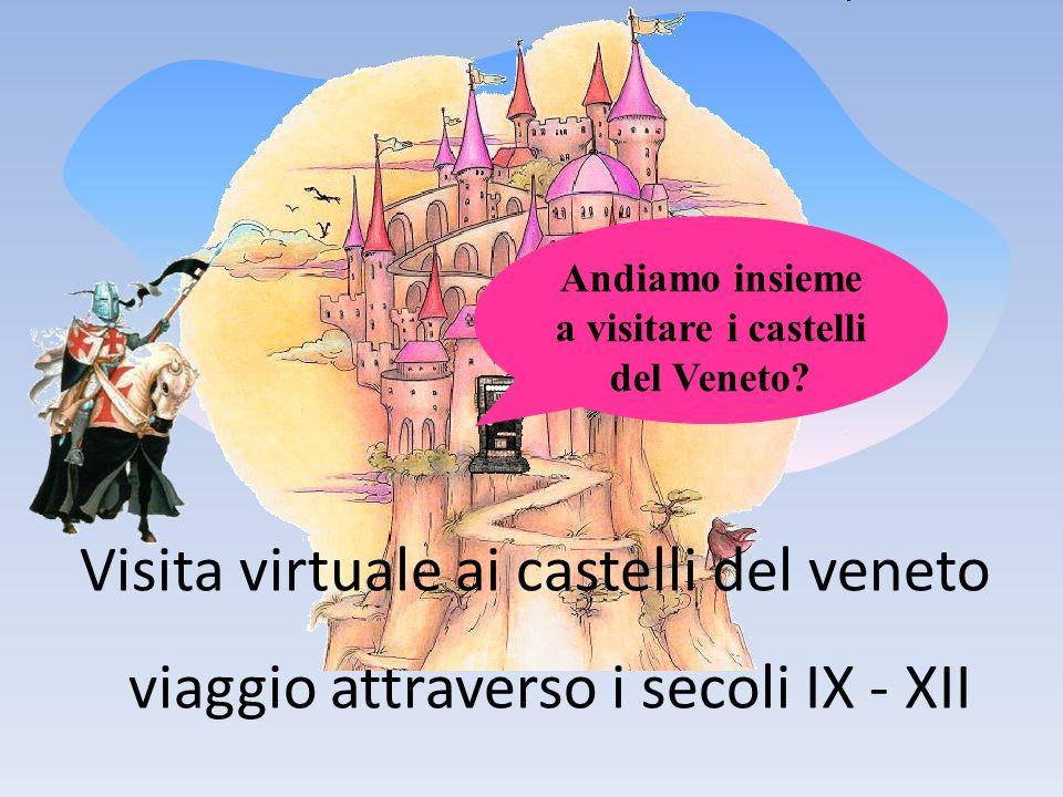 Andiamo insieme a visitare i castelli del Veneto