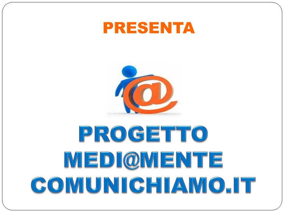 PROGETTO MEDI@MENTE COMUNICHIAMO.IT