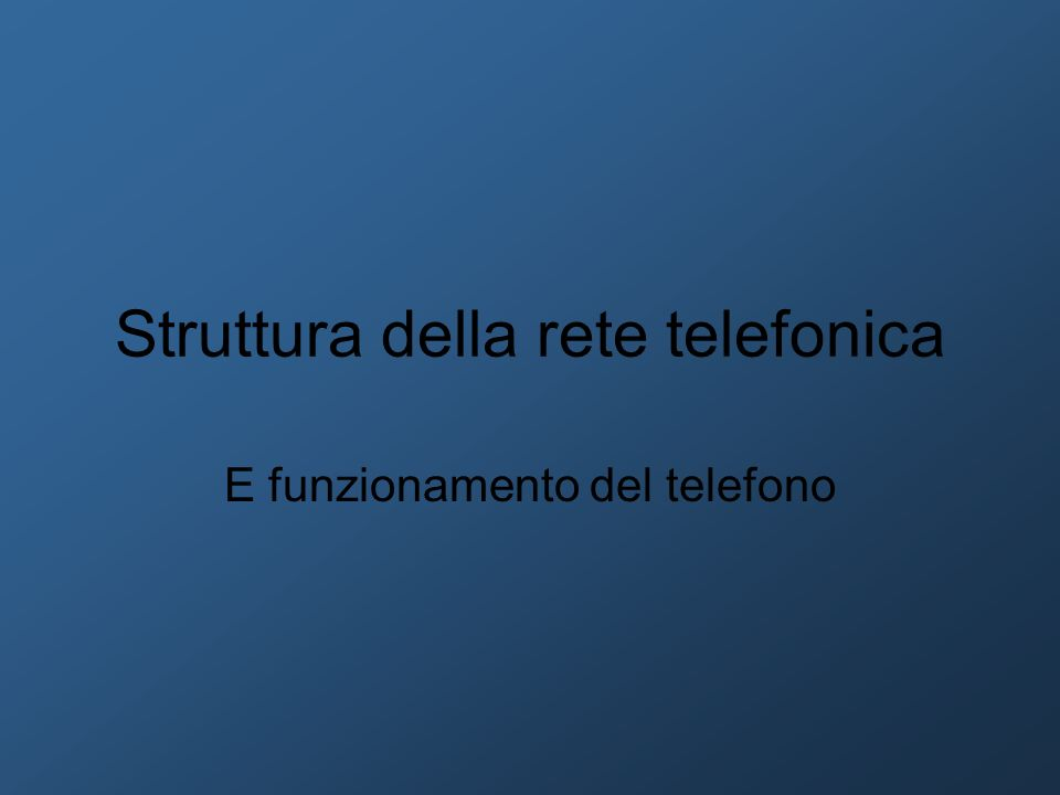 Struttura della rete telefonica