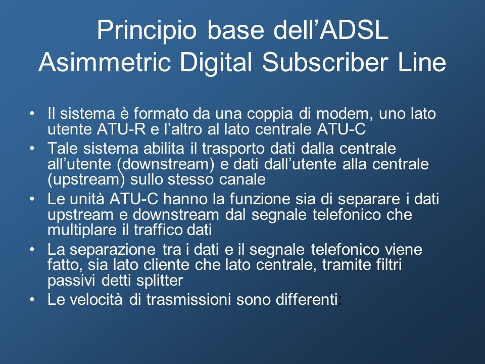 Principio base dell'ADSL Asimmetric Digital Subscriber Line