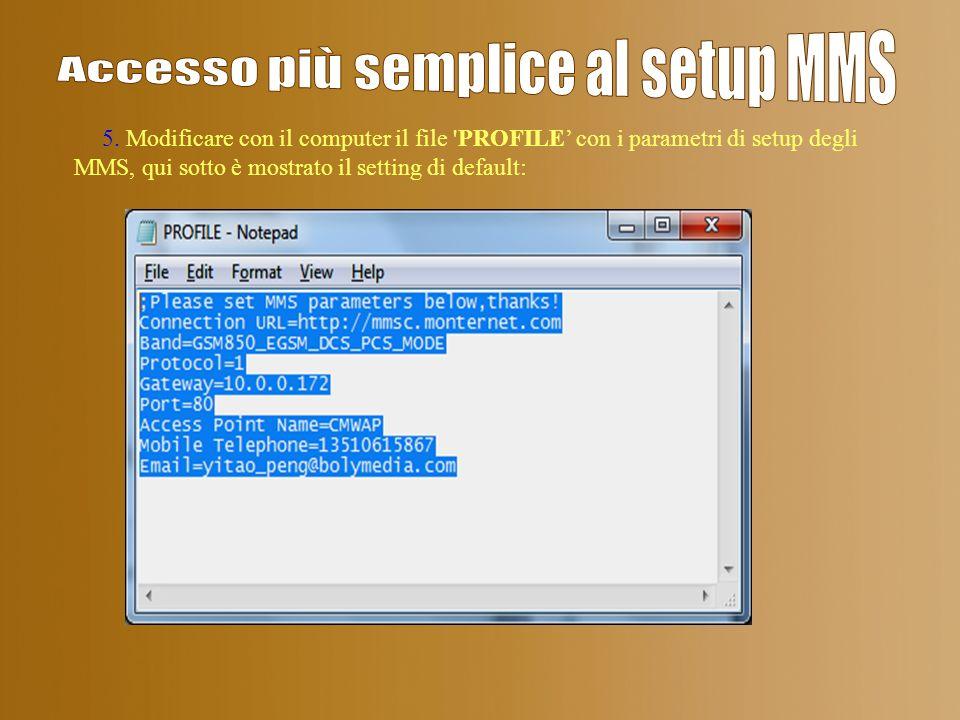 Accesso più semplice al setup MMS