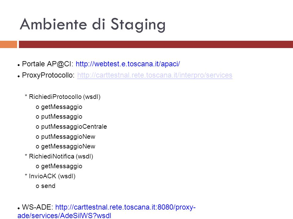 Ambiente di Staging Portale AP@CI: http://webtest.e.toscana.it/apaci/