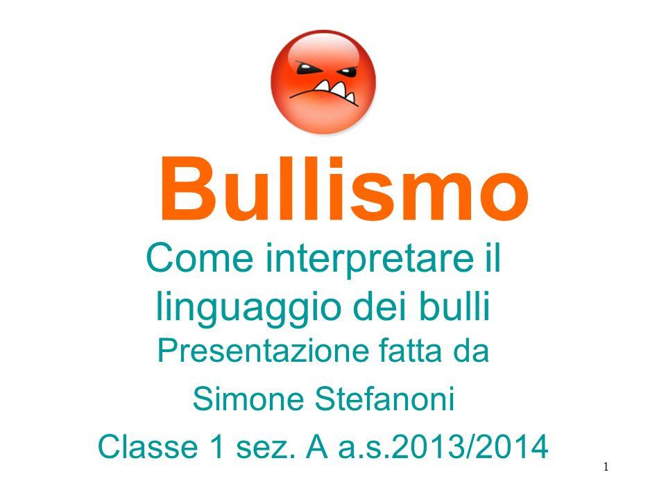 Come interpretare il linguaggio dei bulli Presentazione fatta da