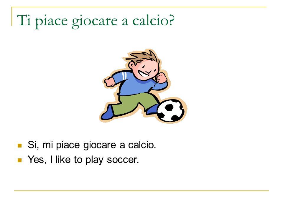 Ti piace giocare a calcio