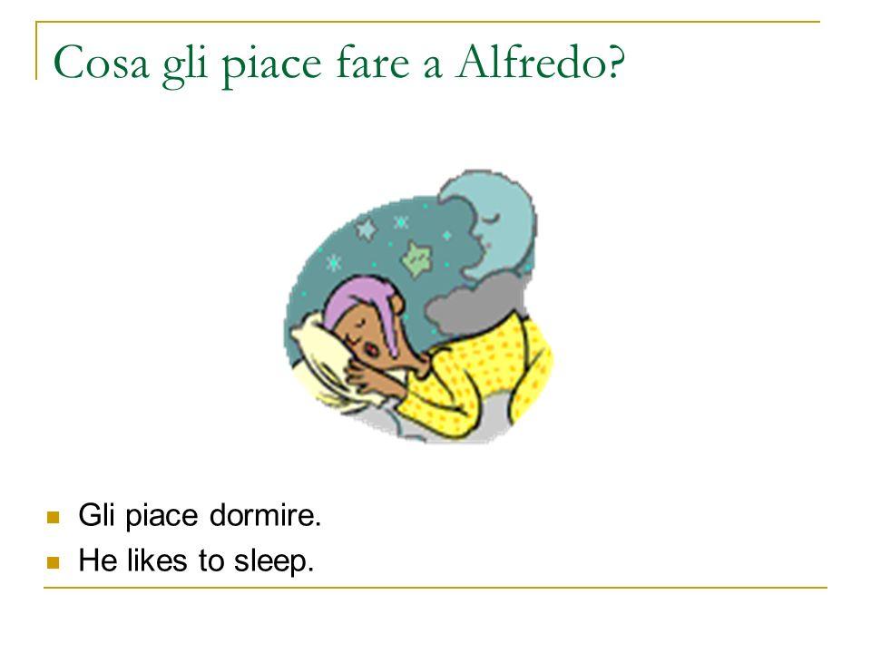 Cosa gli piace fare a Alfredo