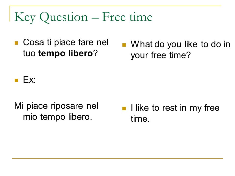 Key Question – Free time