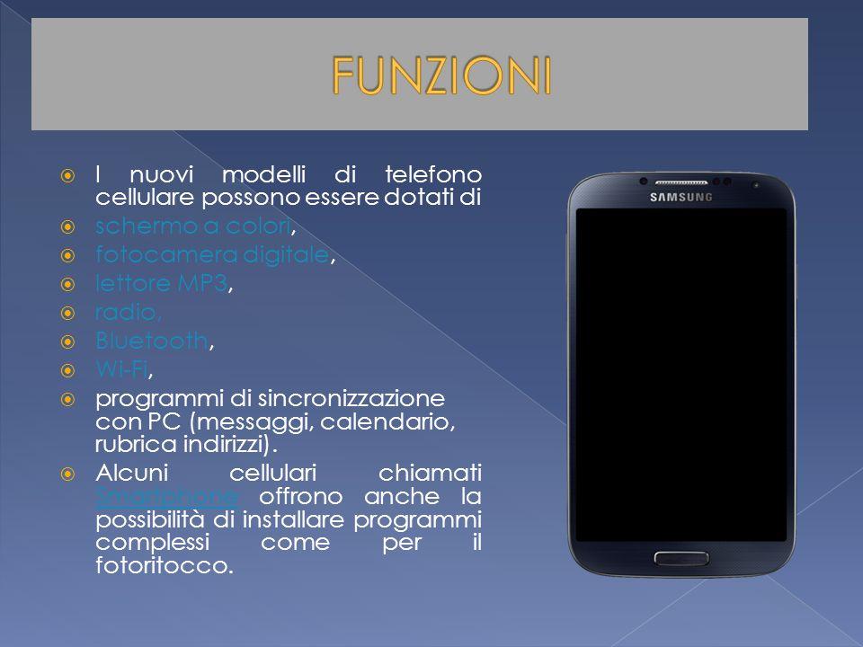 FUNZIONI I nuovi modelli di telefono cellulare possono essere dotati di. schermo a colori, fotocamera digitale,