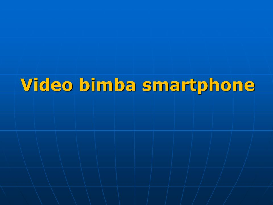 Video bimba smartphone