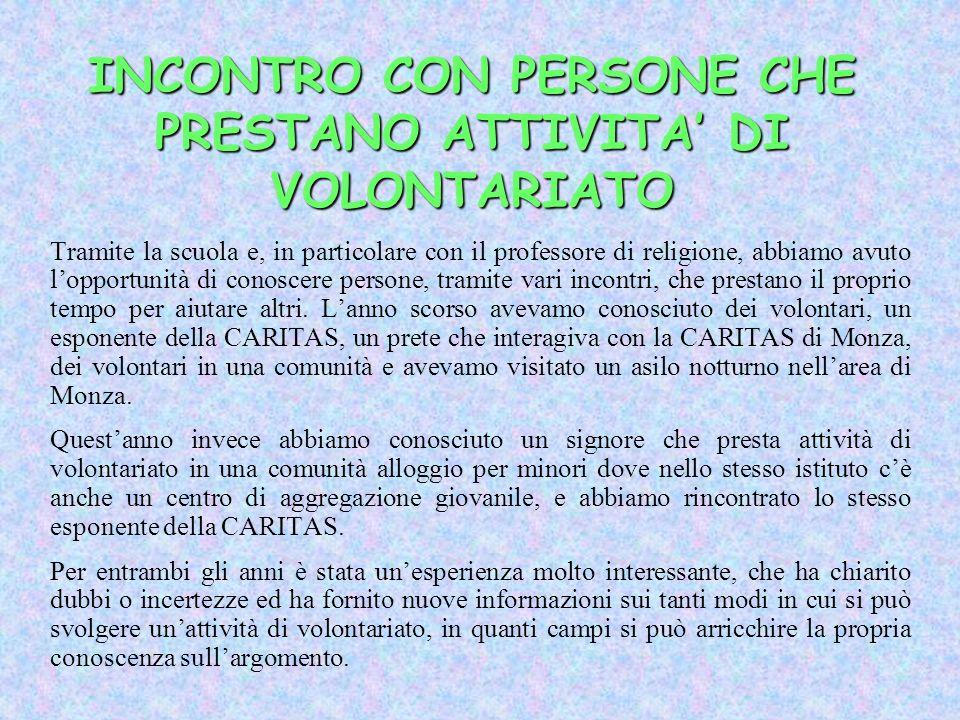 INCONTRO CON PERSONE CHE PRESTANO ATTIVITA' DI VOLONTARIATO