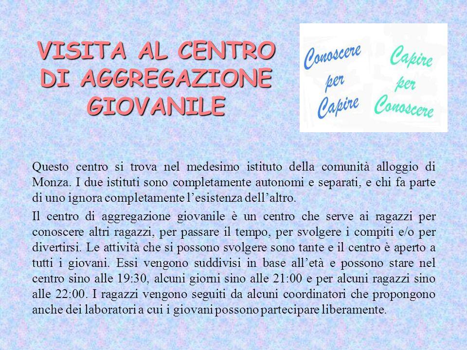 VISITA AL CENTRO DI AGGREGAZIONE GIOVANILE
