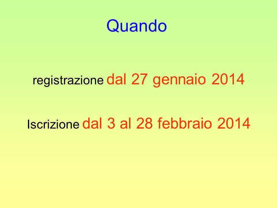 Quando registrazione dal 27 gennaio 2014