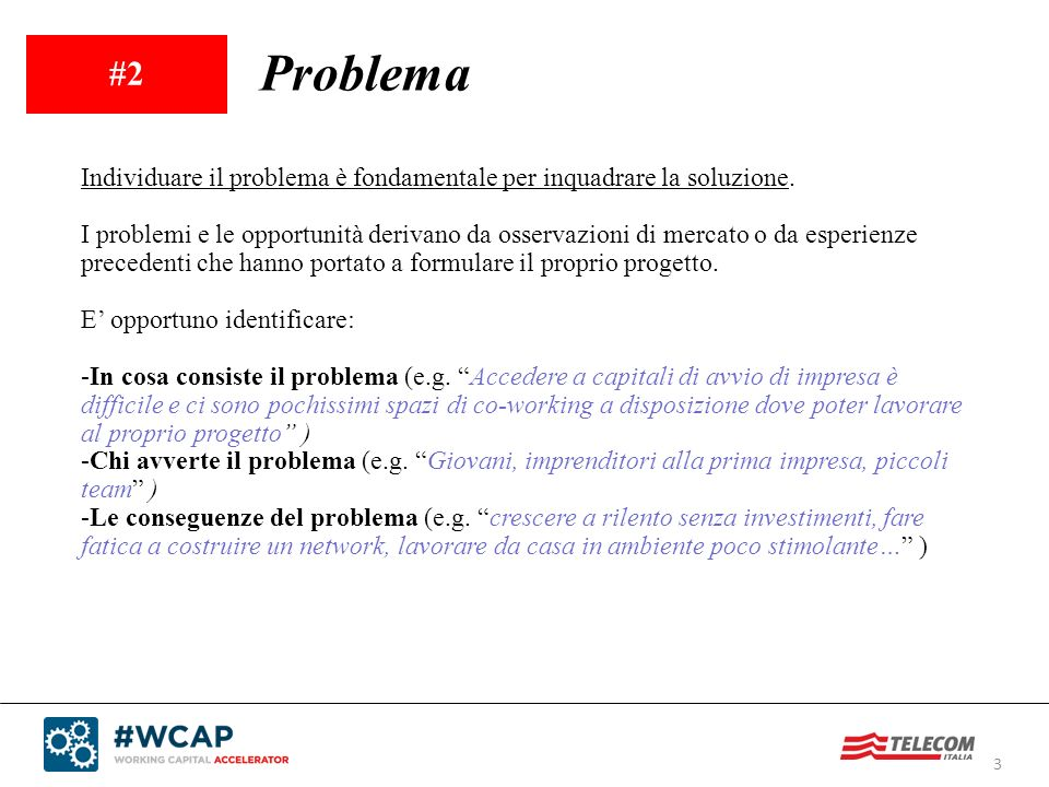 #2 Problema. Individuare il problema è fondamentale per inquadrare la soluzione.