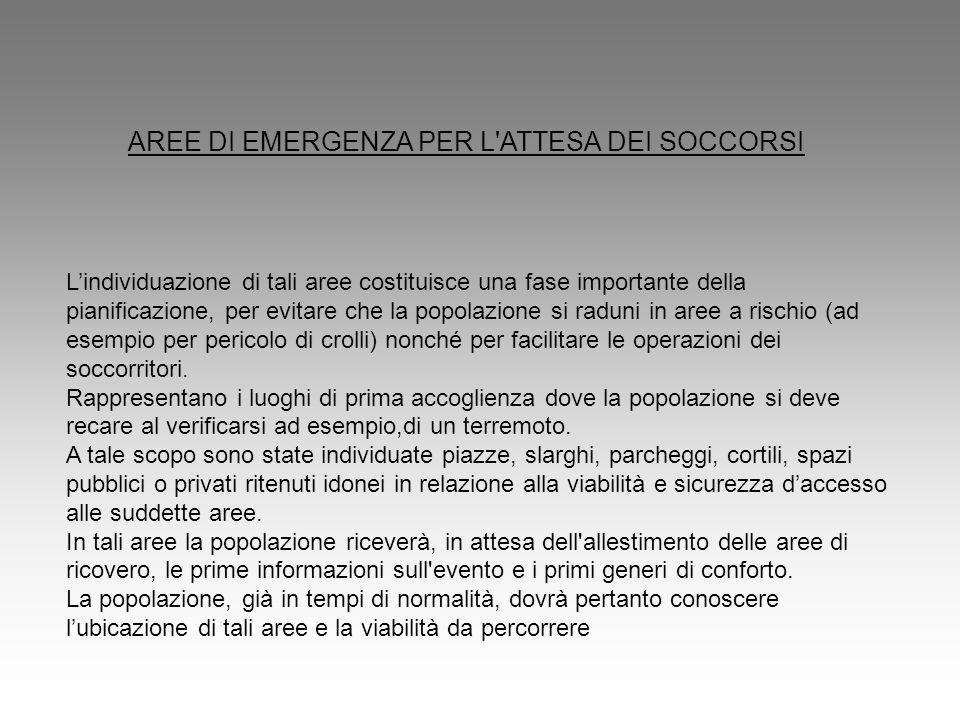 AREE DI EMERGENZA PER L ATTESA DEI SOCCORSI