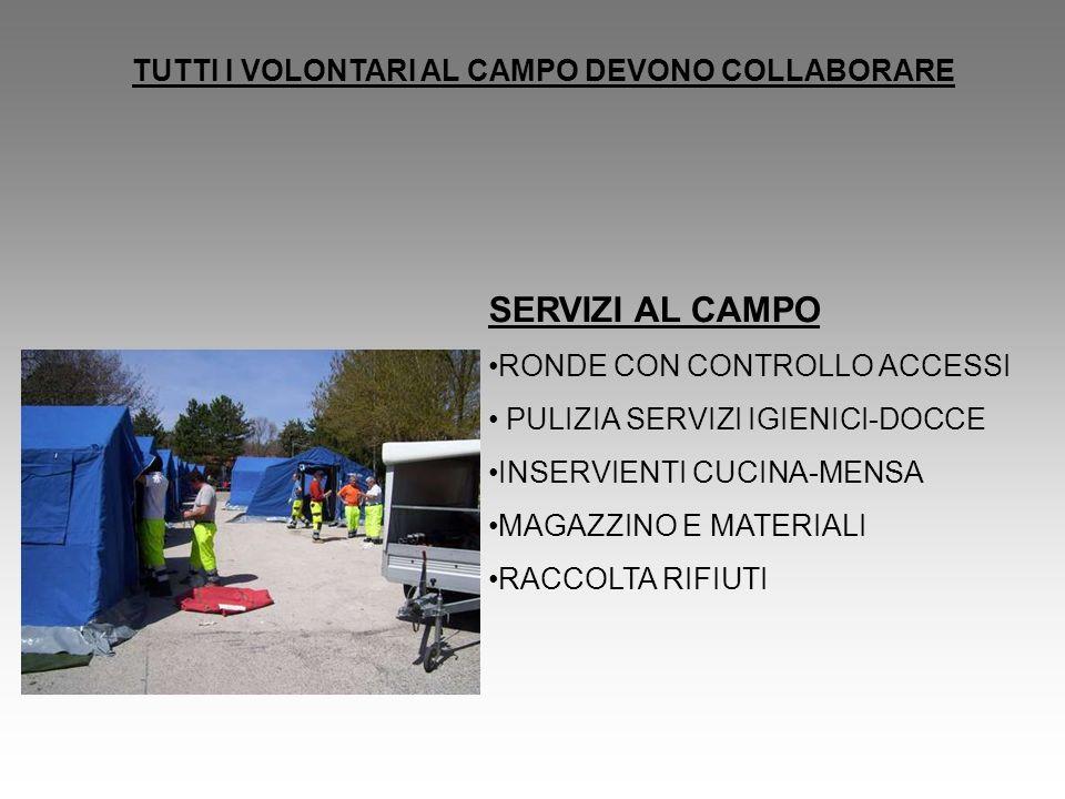 SERVIZI AL CAMPO TUTTI I VOLONTARI AL CAMPO DEVONO COLLABORARE