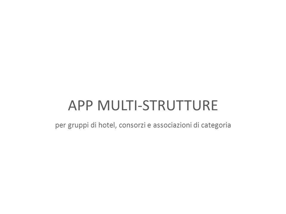 per gruppi di hotel, consorzi e associazioni di categoria