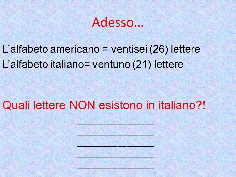 Adesso… Quali lettere NON esistono in italiano !