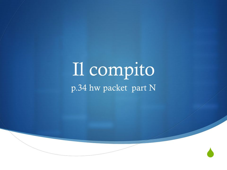 Il compito p.34 hw packet part N
