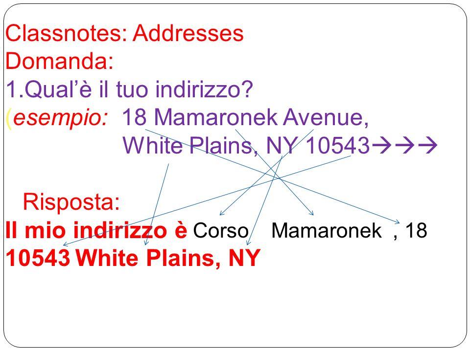 Classnotes: Addresses Domanda: Qual'è il tuo indirizzo