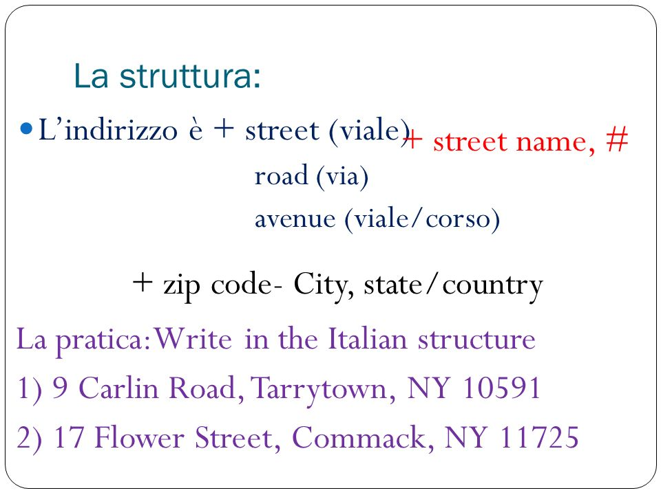 L'indirizzo è + street (viale) + street name, #
