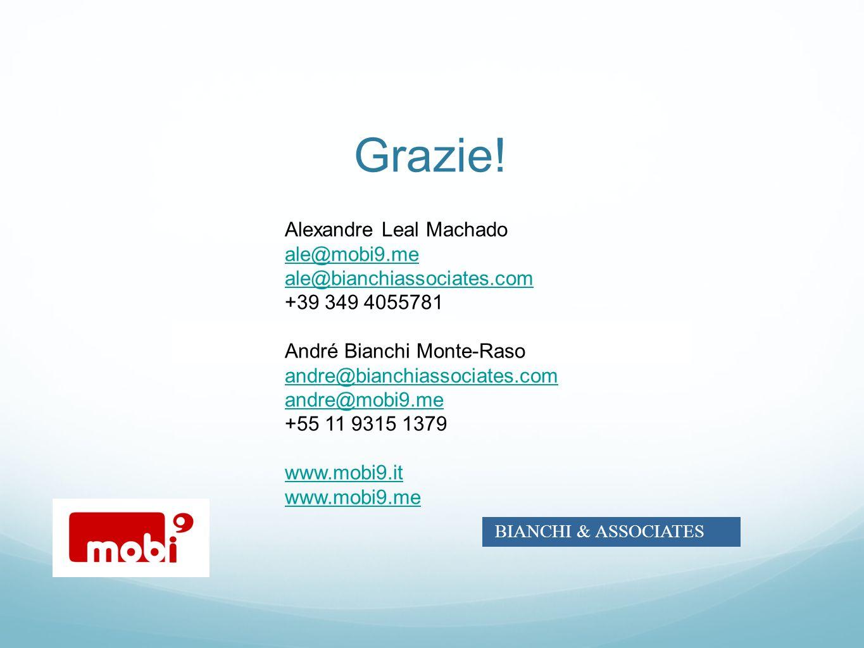 Grazie! Alexandre Leal Machado ale@mobi9.me ale@bianchiassociates.com