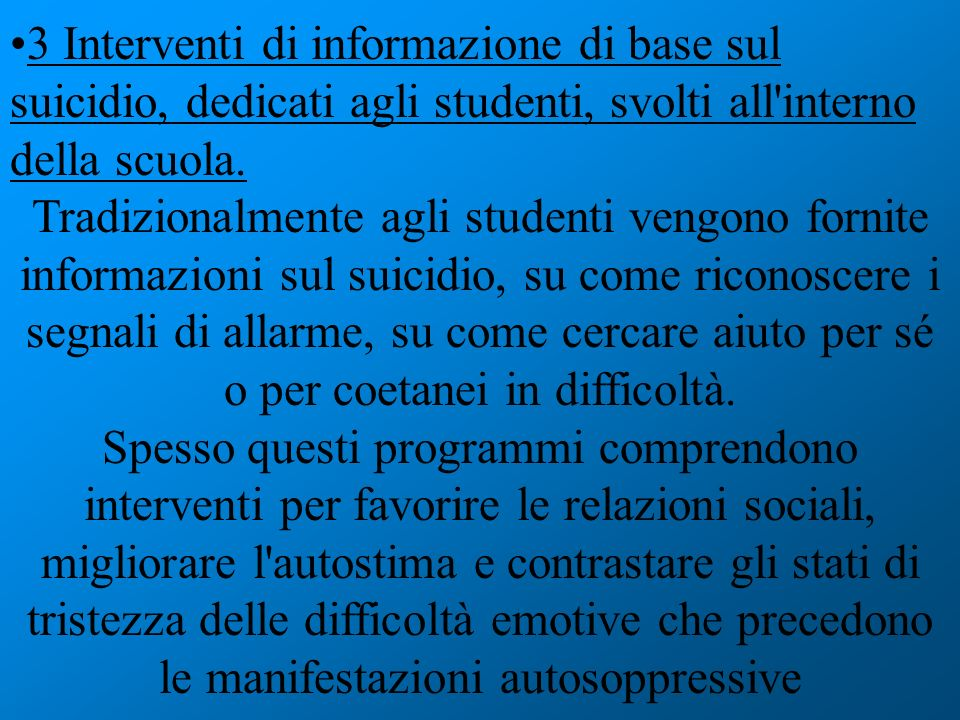 3 Interventi di informazione di base sul suicidio, dedicati agli studenti, svolti all interno della scuola.