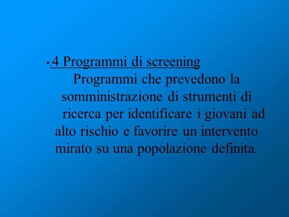 Programmi che prevedono la somministrazione di strumenti di