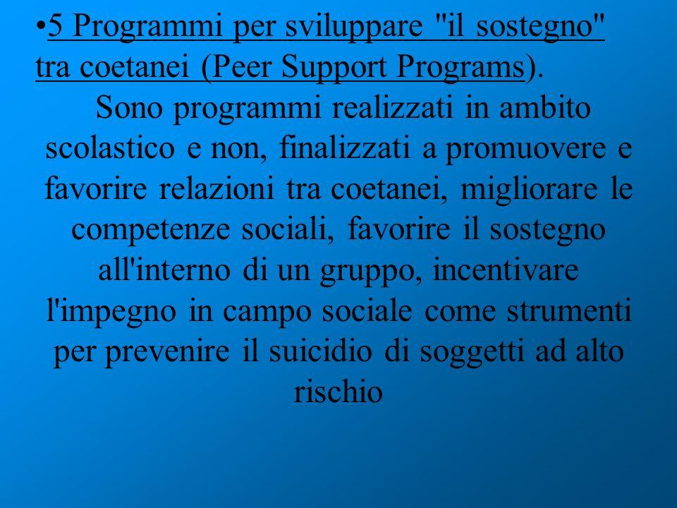 5 Programmi per sviluppare il sostegno tra coetanei (Peer Support Programs).